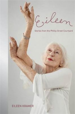 Eileen: Stories from the Philip Street Courtyard