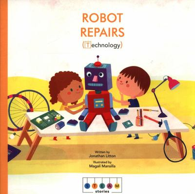 Robot Repairs (STEAM Stories Technology)