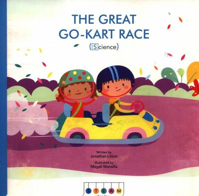 The Great Go-Kart Race (STEAM Stories Science)