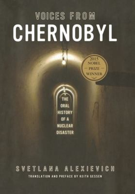 Voices From Chernobyl (U.S. title - SAME book as Chernobyl Prayer)