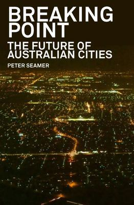 Breaking Point: The Future of Australian Cities