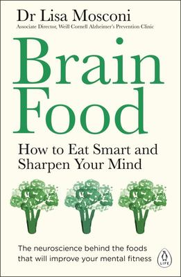 Brain Food - How to Eat Smart and Sharpen Your Mind