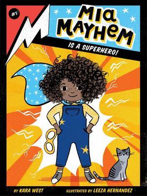 Mia Mayhem Is a Superhero! (Mia Mayhem #1)