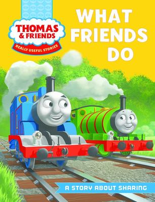 What Friends Do (Thomas and Friends Really Useful Stories)