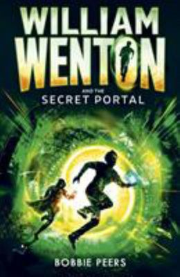William Wenton and the Secret Portal (William Wenton #2)