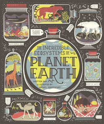 The Incredible Ecosystems of Planet Earth