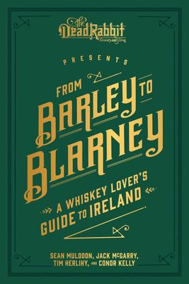From Barley to Blarney - A Whiskey Lover's Guide to Ireland