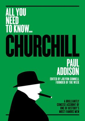 Winston Churchill - A Brilliantly Concise Account of One of History's Most Famous Men