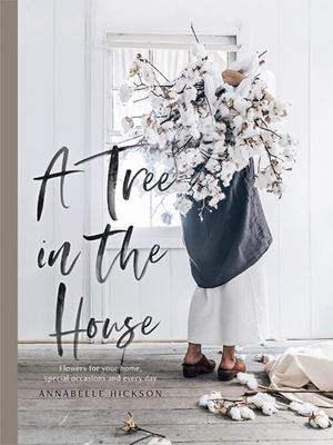 A Tree in the House: Botanical Inspired Art for Special Occasions and Every Day