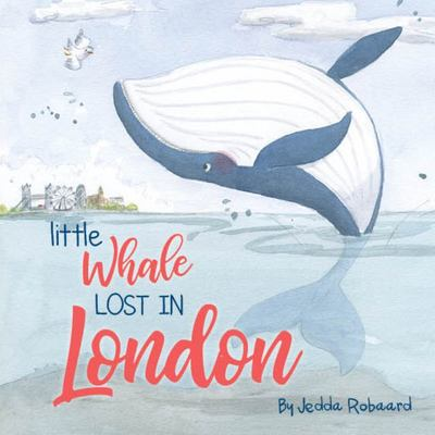Lost Creatures: Little Whale Lost in London