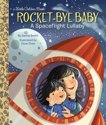 Rocket-Bye Baby: a Spaceflight Lullaby (LGB)