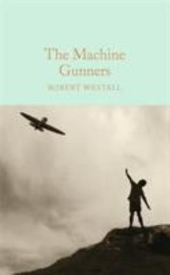 The Machine Gunners (Macmillan Collector's Library)