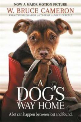 A Dog's Way Home: FTI: The Heartwarming Story of the Special Bond Between Man and Dog