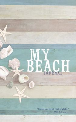Come Away and Rest - Beach Journal