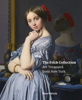 The Frick Collection - Art Treasures from New York