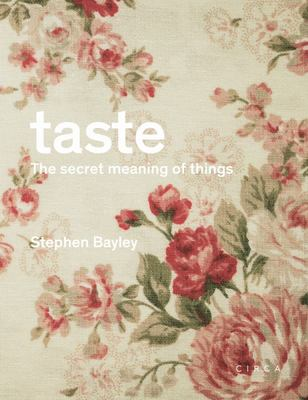 Taste: the Secret Meaning of Things - The Secret Meaning of Things