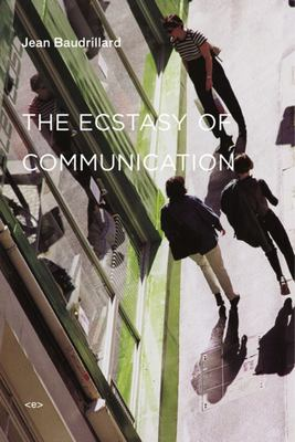 The Ecstasy of Communication