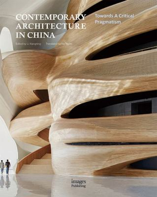 Contemporary Architecture in China - Towards a Critical Pragmatism