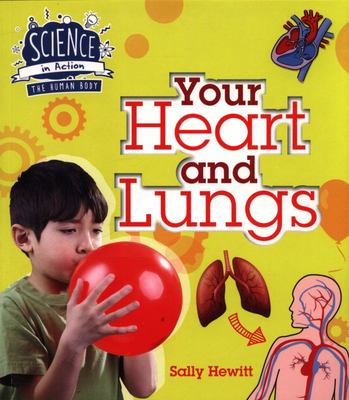 Human Body: Your Heart and Lungs