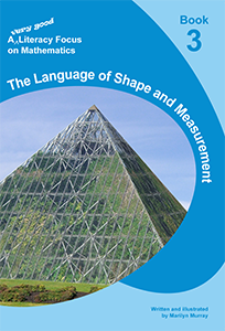 A Literacy Focus on Mathematics Book 3: The Language of Shape and Measurement