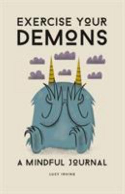 Exercise Your Demons: A Mindful Journey