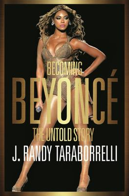 Becoming Beyoncé - The Untold Story