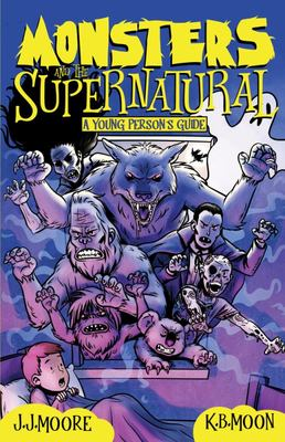 Monsters and the Supernatural - A Young Person's Guide