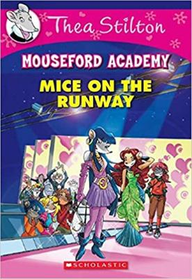 Mice on the Runway (Thea Stilton Mouseford Academy #12)