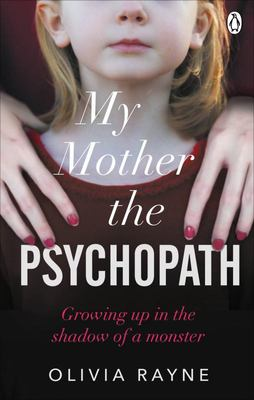 My Mother, the Psychopath - You Love Her. You Should Trust Her. So Why Are You Afraid of Her?