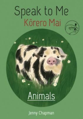 Animals (Speak to Me Korero Mai)