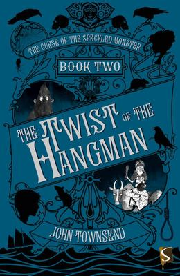 The Twist of the Hangman (The Curse of the Speckled Monster #2)