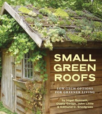 Small Green Roofs - Low-Tech Options for Greener Living