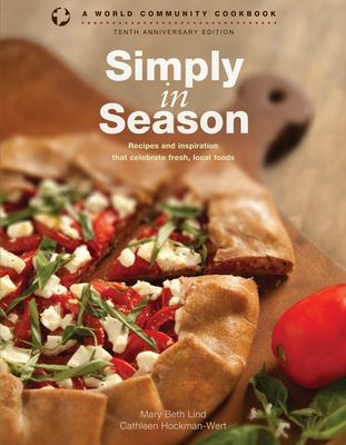 Simply in Season - Recipes and Inspiration That Celebrate Fresh, Local Foods