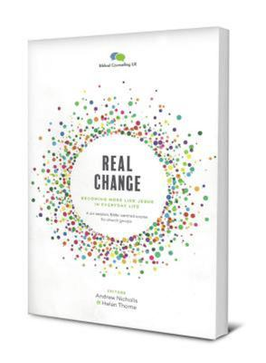 Real Change - Becoming More Like Jesus in Everyday Life