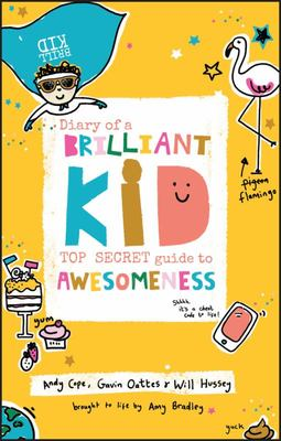 Diary of a Brilliant Kid - Top Secret Guide to Awesomeness