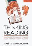 Thinking Reading - What Every Secondary Teacher Needs to Know about Reading