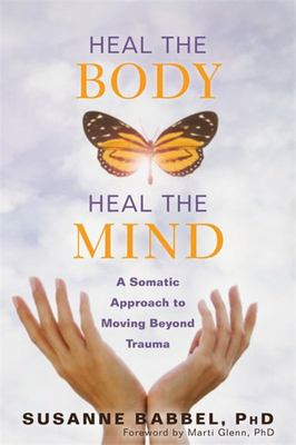 Heal the Body Heal the Mind: Somatic ...
