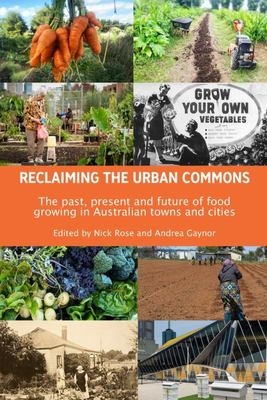 Reclaiming the Urban Commons - The Past, Present and Future of Food Growing in Australian Towns and Cities
