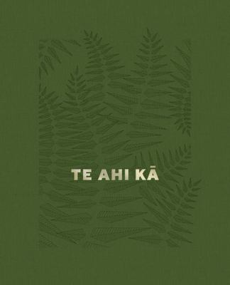 Te Ahi Ka: The Fires of Occupation