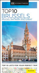 Brussels, Bruges, Antwerp and Ghent Top 10 (DK Eyewitness Travel Guide)