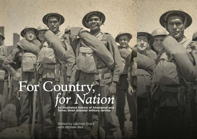 For Country, for Nation: An Illustrated History of Aboriginal and Torres Strait Islander Military Service