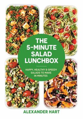 The 5-Minute Salad Lunchbox - Happy, Healthy and Speedy Recipes to Make in Minutes