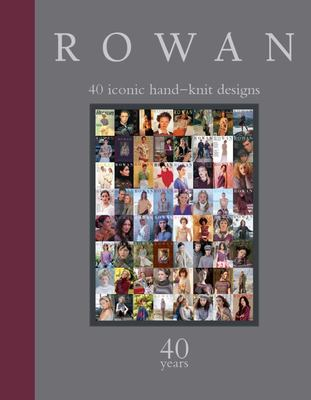 Rowan: 40 Iconic Hand Knit Designs