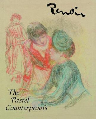 Renoir - The Pastel Counterproofs