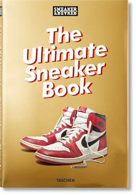 Sneaker Freaker - the Ultimate Sneaker Book!