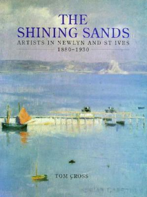 The Shining Sands - Artists in Newlyn and St. Ives, 1880-1930