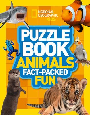 National Geographic Kids Puzzle Book - Animals - A Fact-Packed Fun Book of Animal Themed Puzzles