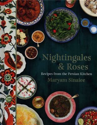 Nightingales and Roses - Recipes from the Persian Kitchen