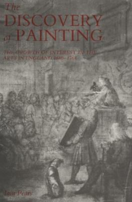 The Discovery of Painting - The Growth of Interest in the Arts in England, 1680-1768