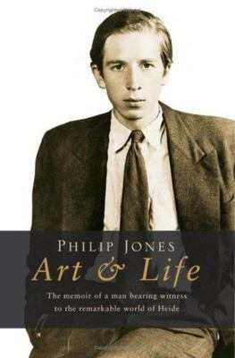Art and Life: The Memoir of a man bearing witness to the remarkable world of Heide